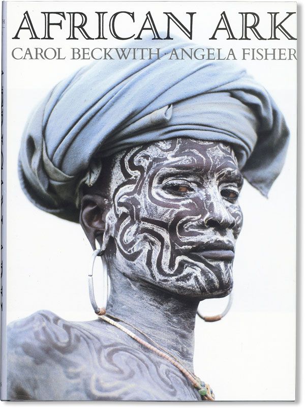 African Ark: People and Ancient Cultures of Ethiopia and the Horn of Africa. Carol BECKWITH,...