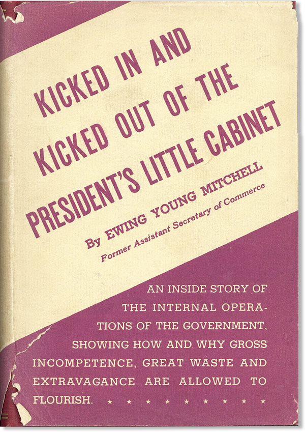 Kicked in and Kicked Out of the President's Little Cabinet. Ewing Young MITCHELL