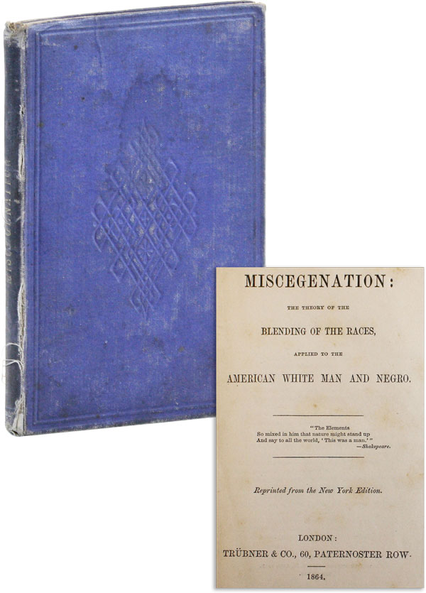 Miscegenation: The Theory of the Blending of the Races, Applied to the American White Man and...