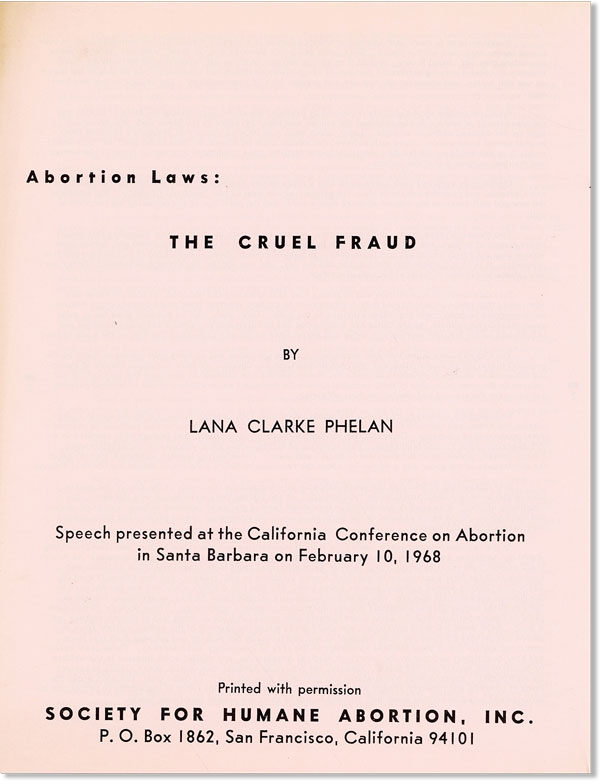 Abortion Laws: The Cruel Fraud. Lana Clarke PHELAN
