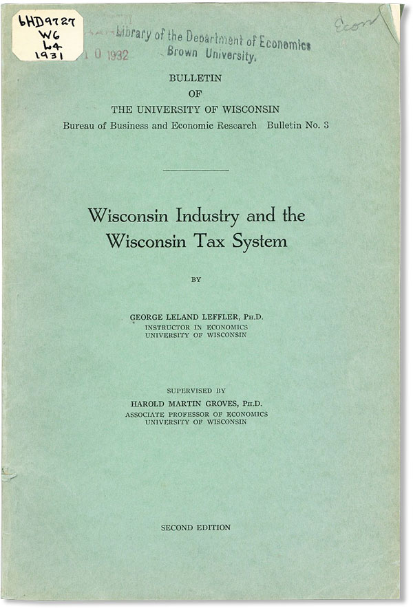 Wisconsin Industry and the Wisconsin Tax System [Bulletin of the University of Wisconsin, Bureau...