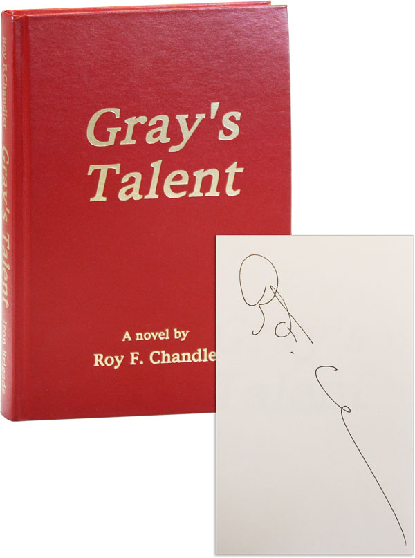 Gray's Talent: A Novel [Signed]. Roy F. CHANDLER