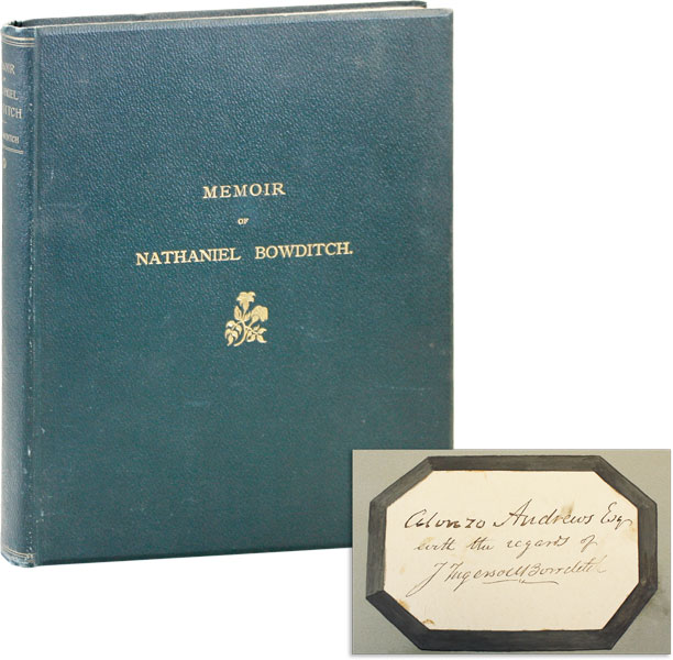 Memoir of Nathaniel Bowditch. By His Son [Inscribed and Signed by Jonathan Ingersoll Bowditch]....