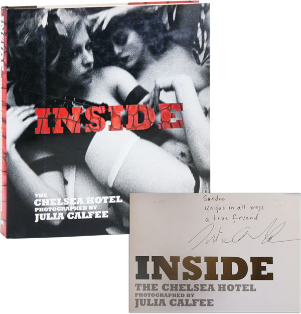 Inside: The Chelsea Hotel [Inscribed to Sondra Lee]. Julia CALFEE, Antonin KRATOCHVIL, photographs