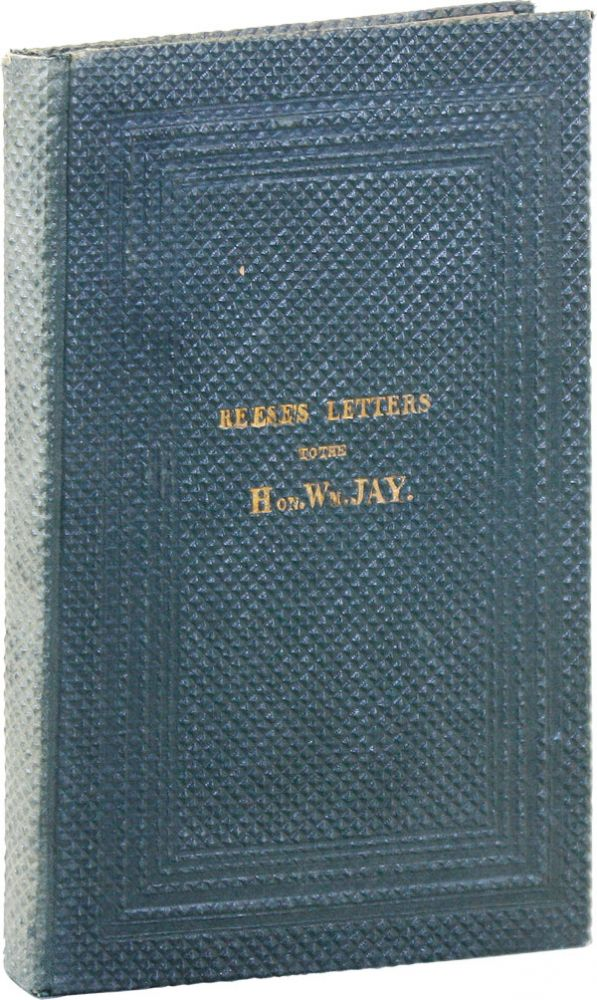 "Letters to the Hon. William Jay, Being a Reply to His ""Inquiry into the American Colonization and..."