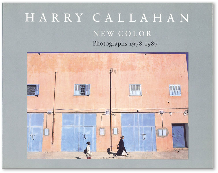 Harry Callahan: New Color, Photographs 1978-1987. HARRY CALLAHAN, Keith F. DAVIS