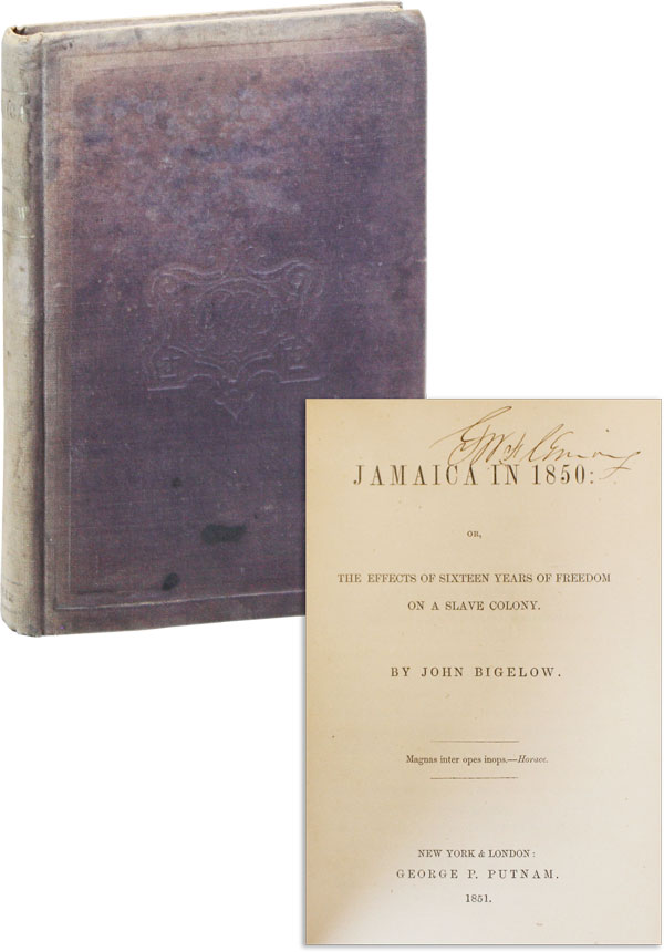 Jamaica in 1850: or, The Effects of Sixteen Years of Freedom on a Slave Colony. John BIGELOW