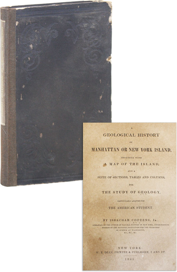 A Geological History of Manhattan or New York Island, Together with a Map of the Island, and a...
