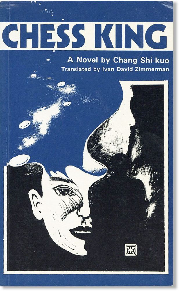Chess King. Translated by Ivan David Zimmerman. Chang SHI-KUO