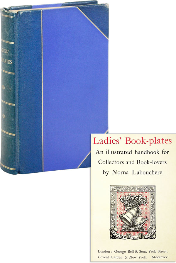 Ladies' Book-plates: an illustrated handbook for Collectors and Book-lovers [Deluxe Edition]....