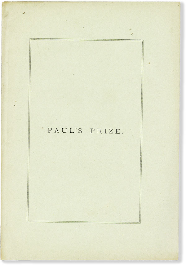 Paul's Prize (Report of a Home-Talk by J.H. Noyes). ONEIDA COMMUNITY, J. H. NOYES, John Humphrey