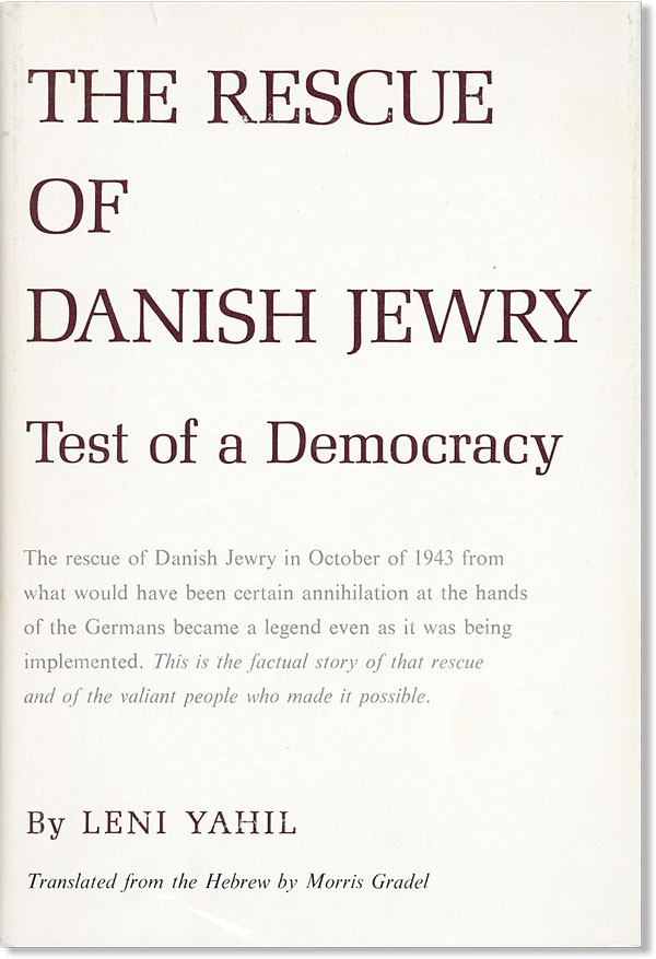 The Rescue of Danish Jewry. Leni YAHIL