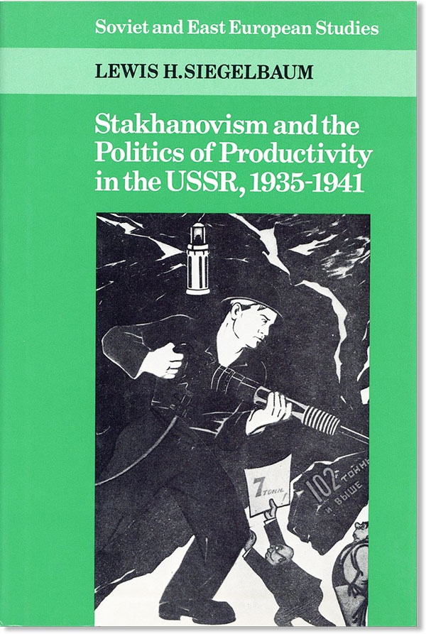 Stakhanovism and the Politics of Productivity in the USSR, 1935-1941. SOVIET UNION, Lewis H....