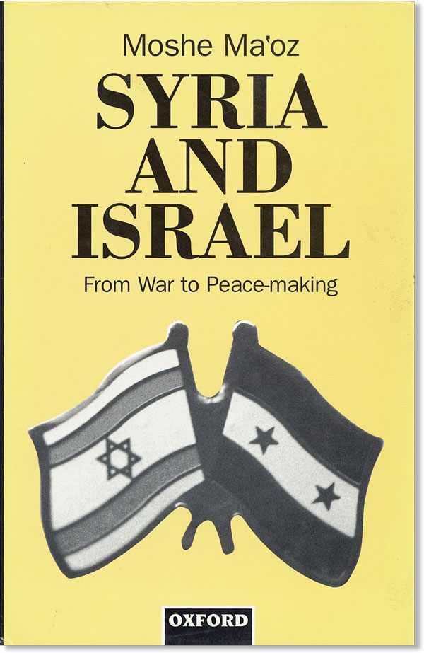 Syria and Israel: From War to Peacemaking. Moshe MA'OZ