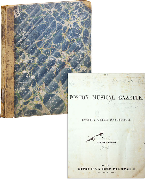 The Boston Musical Gazette, Vol. 1, nos. 1-26. A. N. JOHNSON, eds J. Jr