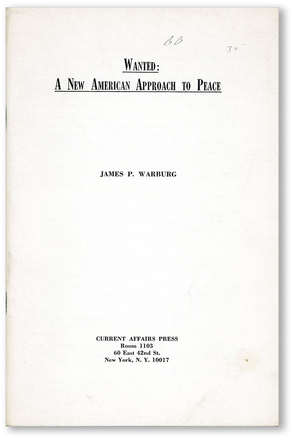 Wanted: A New American Approach to Peace. James P. WARBURG
