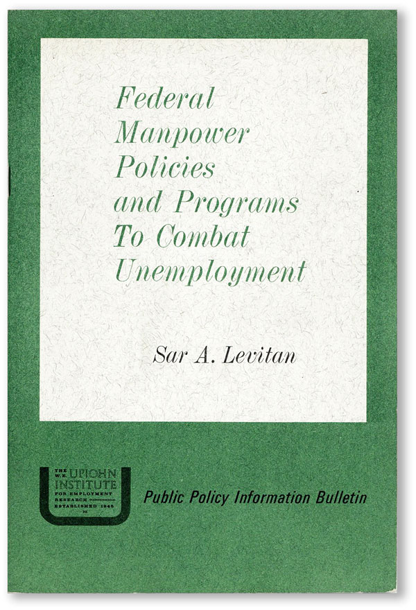 Federal Manpower Policies and Programs to Combat Unemployment. Sar A. LEVITAN