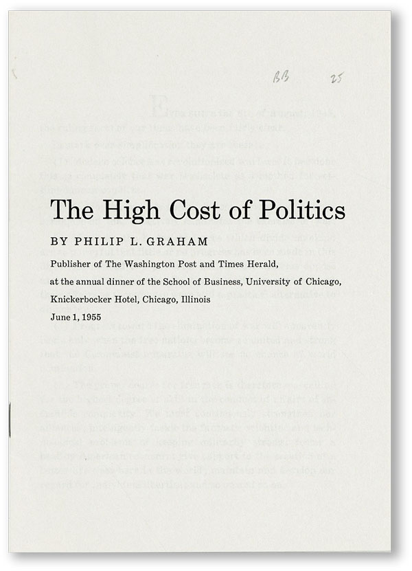 The High Cost of Politics. Publisher of The Washington Post and Times Herald, at the annual...