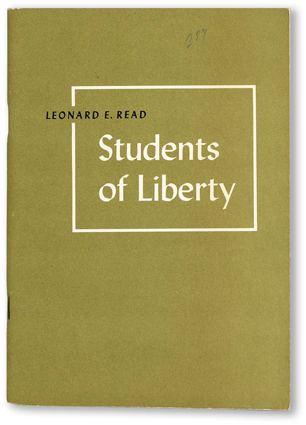Students of Liberty. LIBERTARIANISM, Leonard E. READ