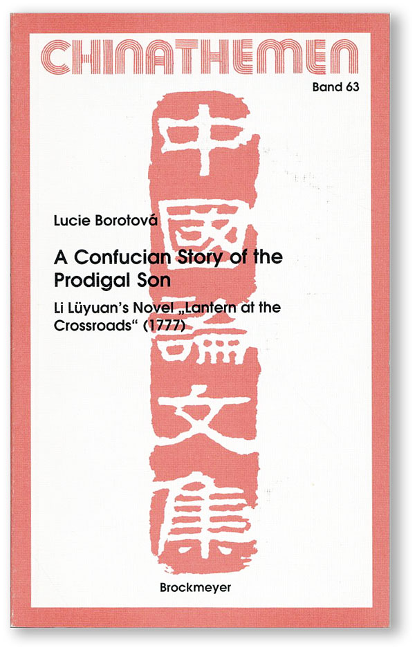 "A Confucian Story of the Prodigal Son: Li Lüyuan's Novel ""Lantern at the Crossroads"" (1777). LI..."