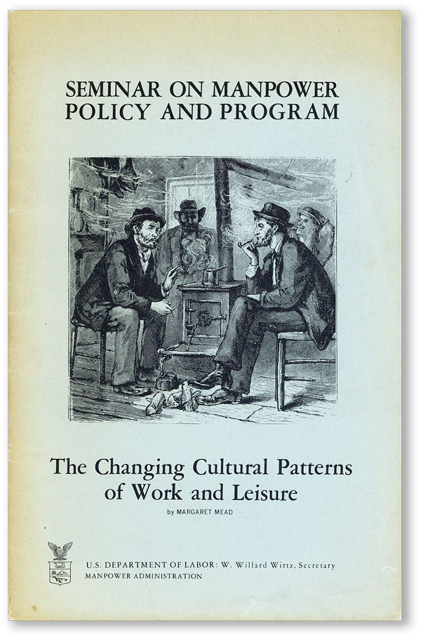The Changing Cultural Patterns of Work and Leisure [Seminar on Manpower Policy and Program]....