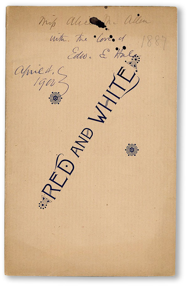 Red and White: A Christmas Story [Inscribed and Signed by the Author]. Edward E. HALE