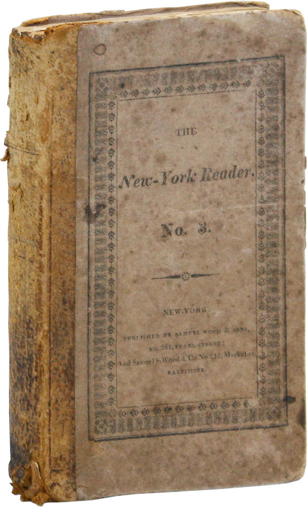 The New-York Reader, No. 3: Being, Selections in Prose and Poetry, from the Best Writers Designed...