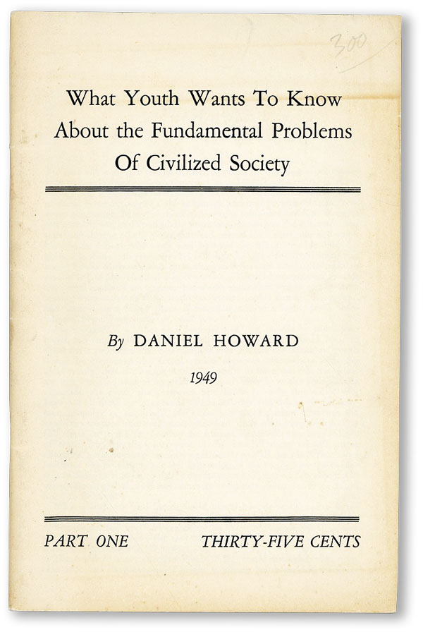 What Youth Wants to Know About the Fundamental Problems of Civilized Society. Daniel HOWARD