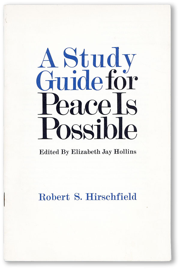 A Study Guide for Peace is Possible, edited by Elizabeth Jay Hollins. Robert S. HIRSCHFIELD