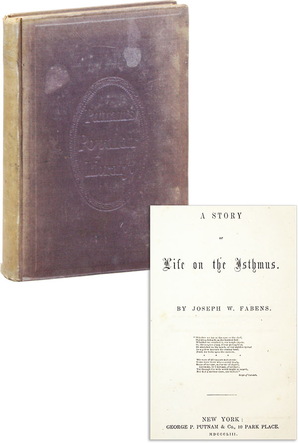 A Story of Life on the Isthmus. SOCIAL FICTION - PANAMA, Joseph W. FABENS