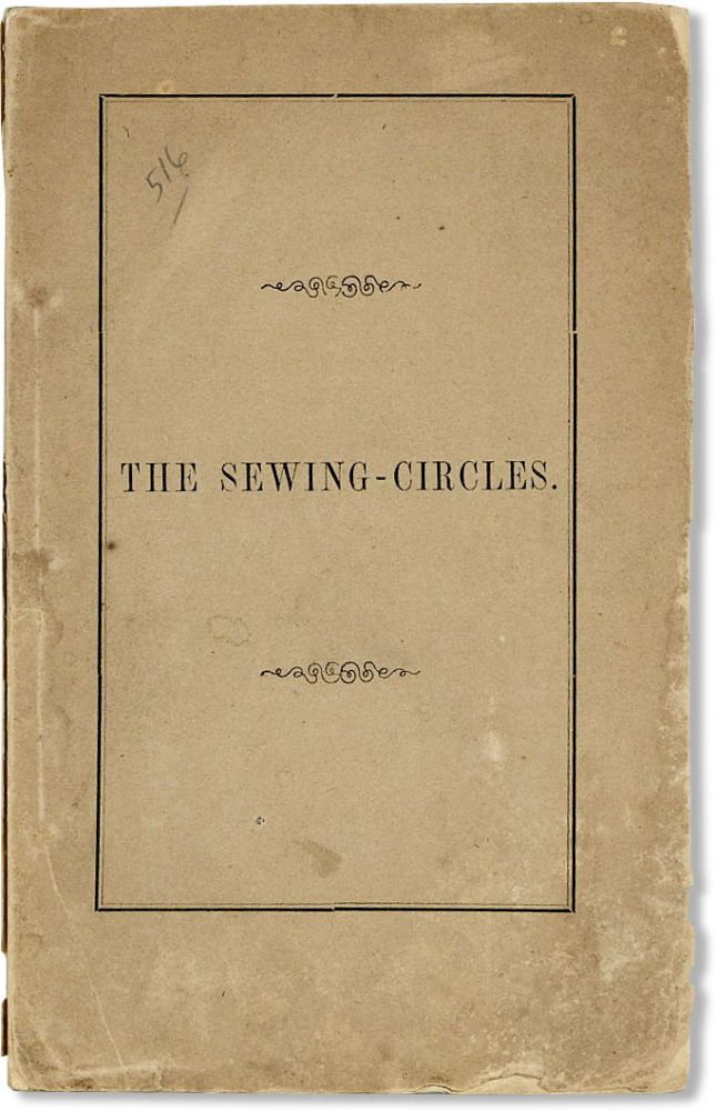 The Sewing-Circles: A Composition Read Before the Bowdoin Literary Association of Dorchester, at...