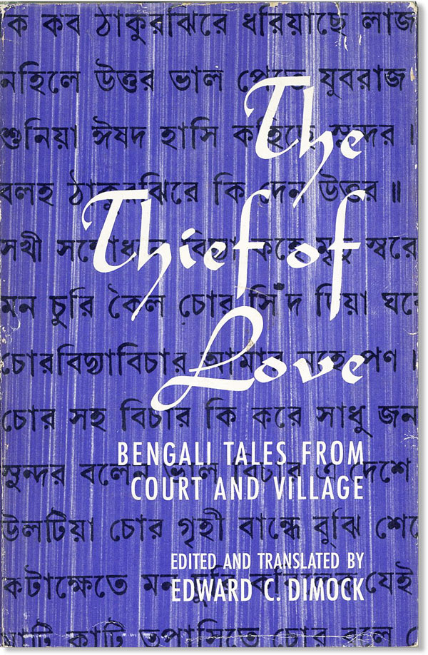 The Thief of Love: Bengali Tales From Court and Village. Edward C. DIMOCK JR
