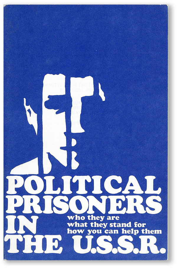 Political Prisoners in the U.S.S.R. Who They Are - What They Stand For - How You Can Help Them....