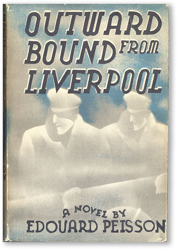 Outward Bound from Liverpool. Translated from the French by C.R. Benstead. SOCIAL FICTION -...