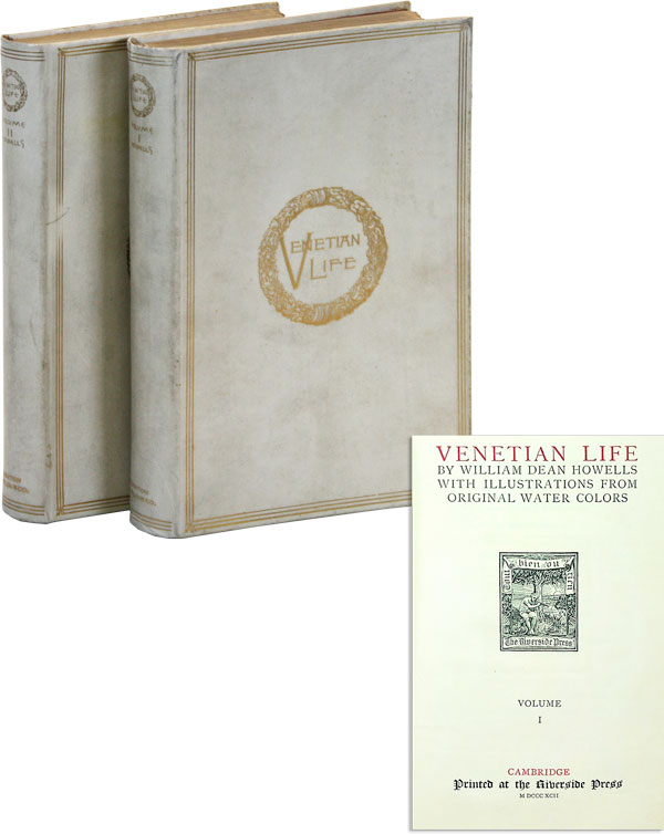 Venetian Life [Limited Edition]. William Dean HOWELLS