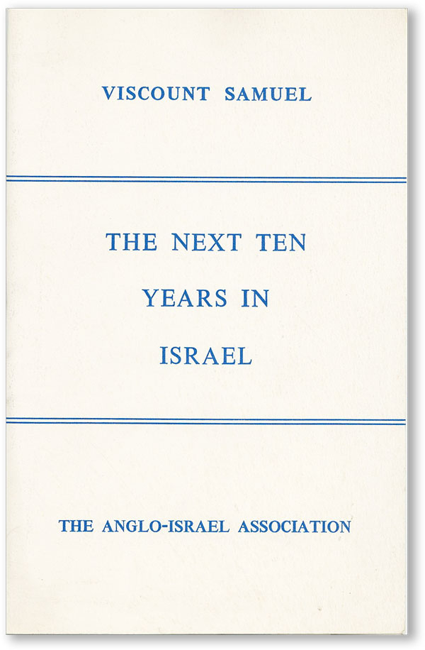 Lecture by Viscount Samuel, C.M.G. on The Next Ten Years in Israel in the Grand Committee Room,...