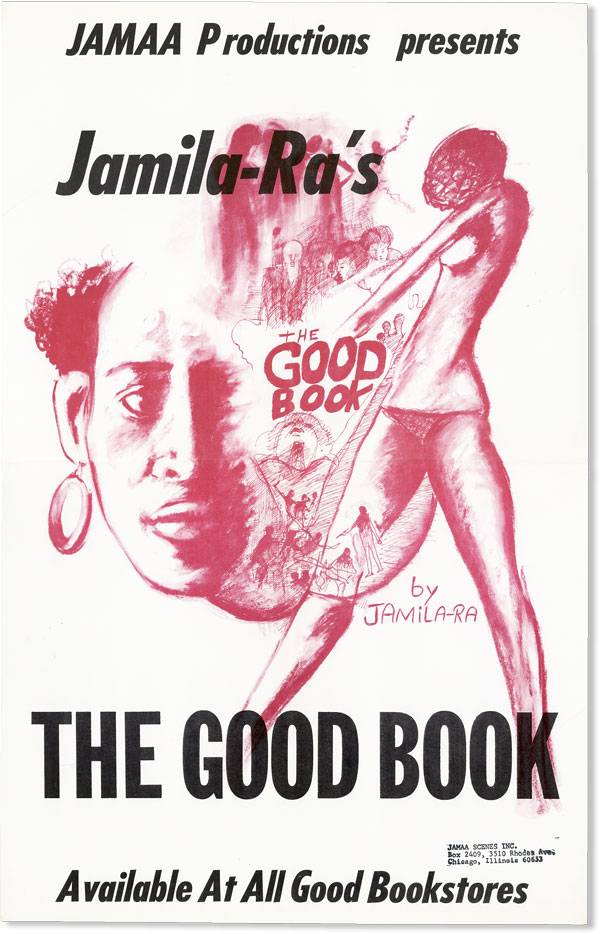 Poster: Jamaa Productions Presents Jamila-Ra's The Good Book. Available At All Good Bookstores....