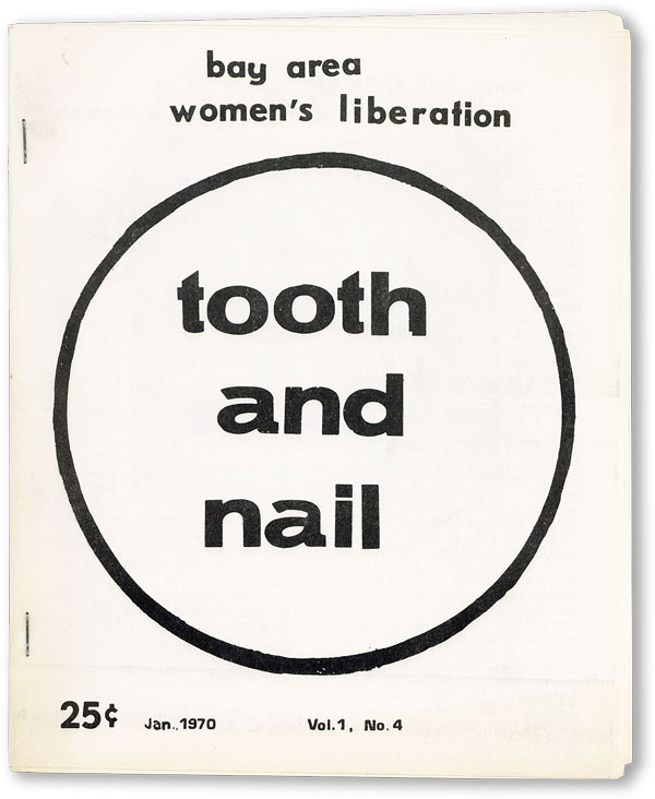 Tooth and Nail - Vol.1, No.4 (January, 1970). WOMEN, BAY AREA WOMEN'S LIBERATION