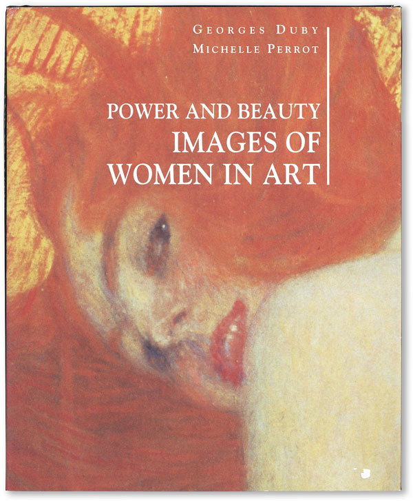 Power and Beauty: Images of Women in Art. Georges DUBY, Michelle Perrot