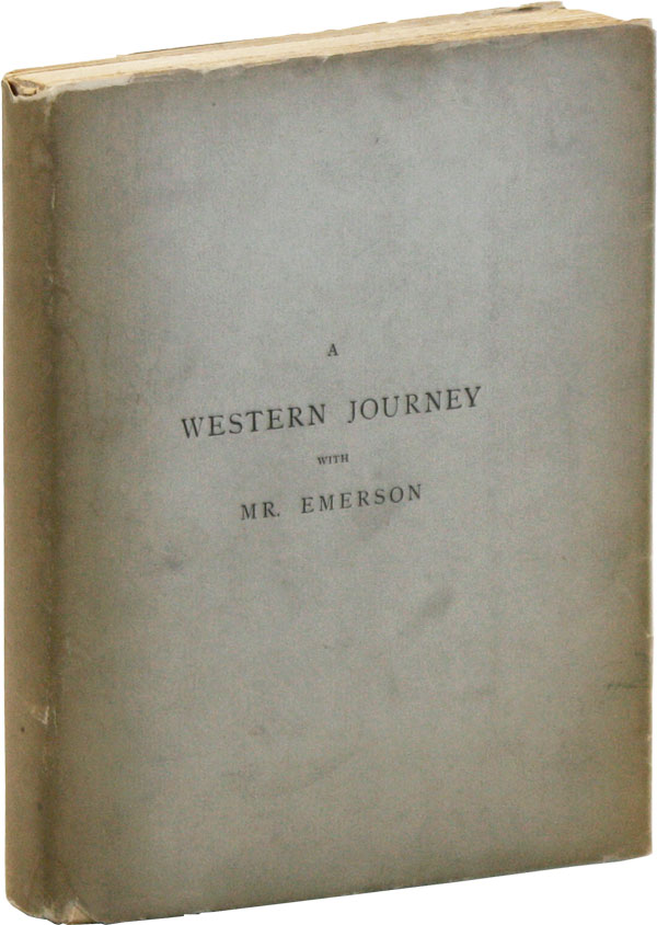 A Western Journey with Mr. Emerson. TRAVEL, James Bradley THAYER, Matthew Arnold, Ralph Waldo...