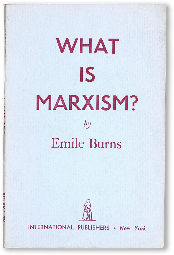 What Is Marxism? Emile BURNS
