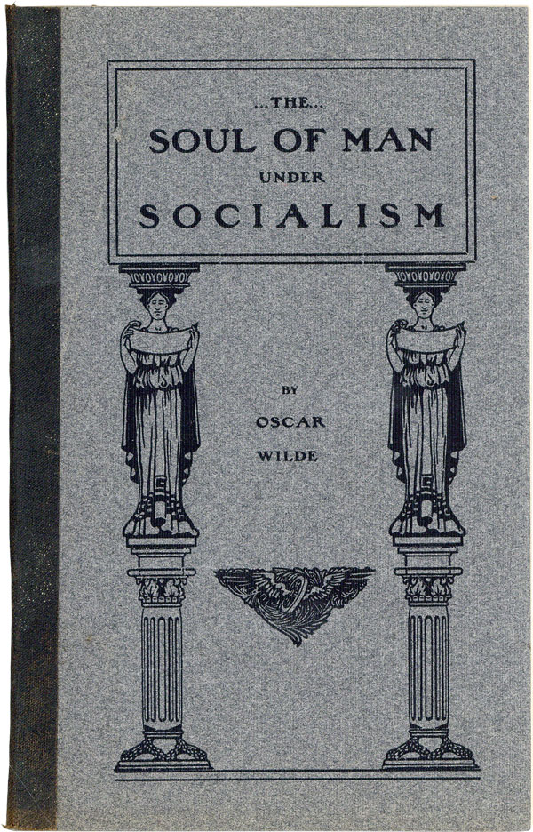 The Soul of Man Under Socialism [Thaddeus Burr Wakeman's Copy]. FREETHOUGHT, Oscar WILDE,...