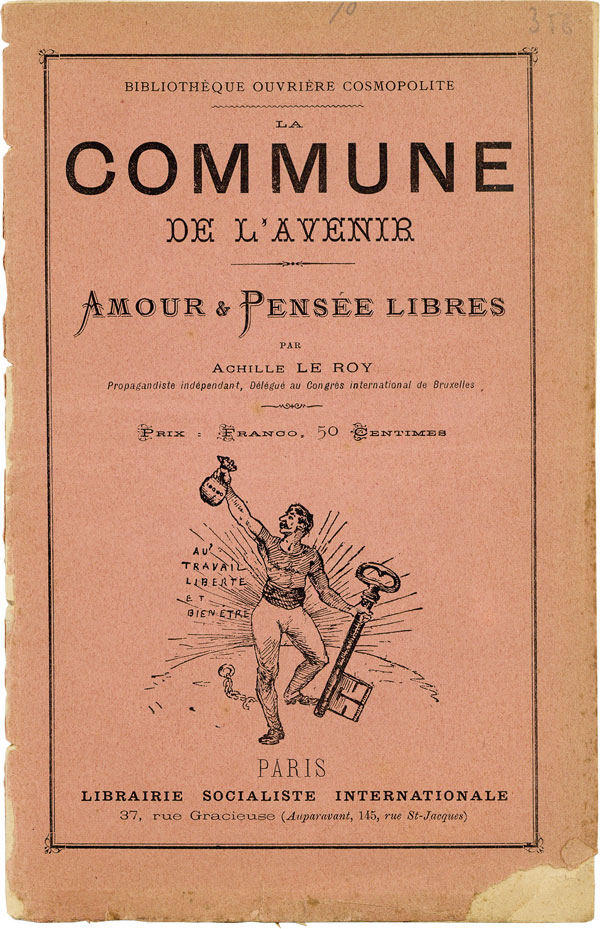 La Commune de l'Avenir: Amour & Pensée Libres [Inscribed & Signed]. ANARCHISM, Achille LE ROY