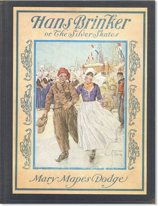 Hans Brinker: or, The Silver Skates. Mary Mapes DODGE, George Wharton Edwards