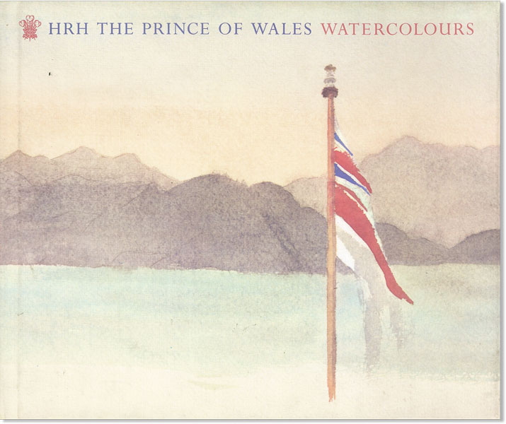 HRH The Prince of Wales: Watercolours. Prince of Wales Charles, forew Queen Elizabeth the Queen...