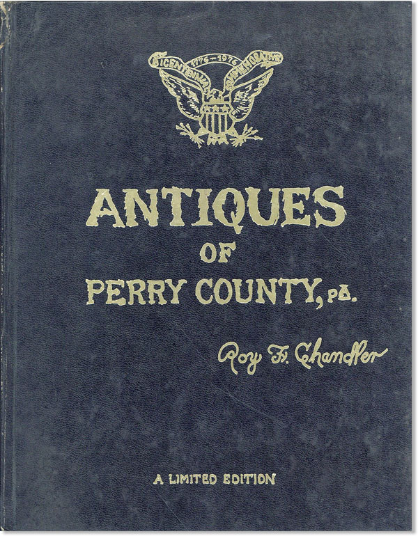 Antiques of Perry County, PA. Roy CHANDLER, reeman