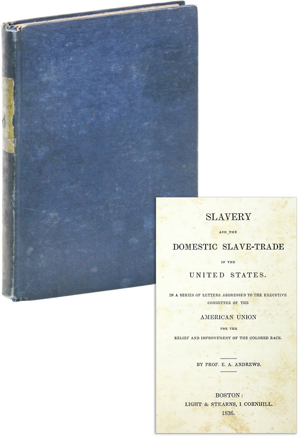 Slavery and the Domestic Slave-Trade in the United States. In a series of letters addressed to...