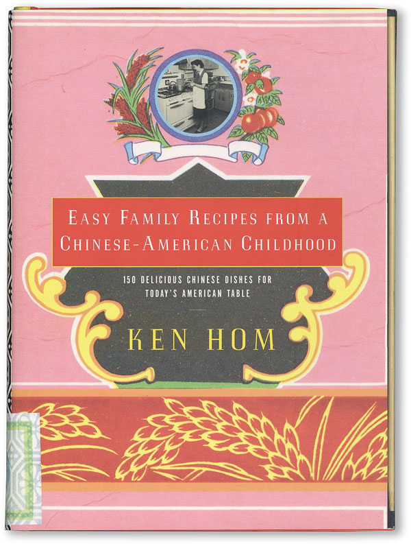 Easy Family Recipes from a Chinese-American Childhood. Ken HOM