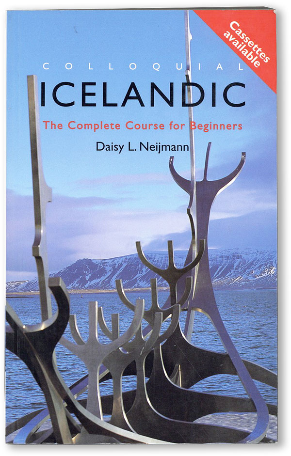 Colloquial Icelandic: The Complete Course for Beginners. Daisy L. NEIJMANN