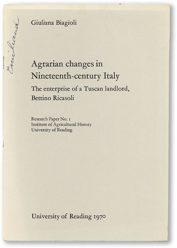 Agrarian Changes in Nineteenth-Century Italy: The Enterprise of a Tuscan Landlord, Bettino...
